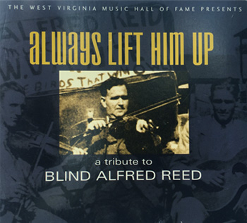 Always Lift Him Up: A Tribute to Blind Alfred Reed CD